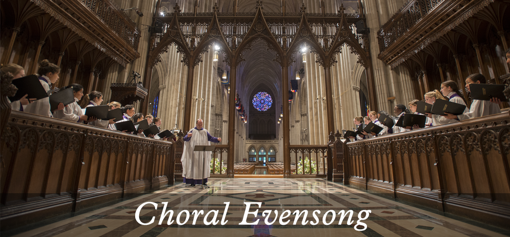Choral Evensong at Washington National Cathedral